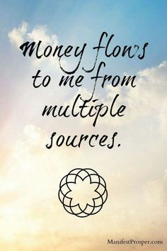 Money flows to me from multiple sources