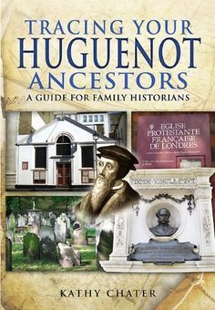 Tracing Your Huguenot Ancestors: A Guide for Family Historians by Kathy Chater. $8.55. Publisher: Pen & Sword (July 23, 2012). 192 pages