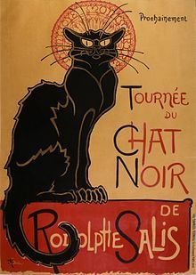 """Le Chat Noir (French pronunciation: ​[lə ʃa nwaʁ] ; French for ""The Black Cat"") was a nineteenth-century entertainment establishment, in the bohemian Montmartre district of Paris... Le Chat Noir is thought to be the first modern cabaret: a nightclub where the patrons sat at tables and drank alcoholic beverages while being entertained by a variety show on stage... The cabaret published its own humorous journal Le Chat Noir until 1895."""