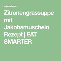 Zitronengrassuppe mit Jakobsmuscheln Rezept | EAT SMARTER