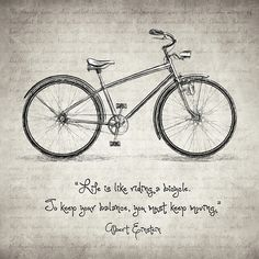 life is like riding a bicycle, to keep your balance, you must keep moving, quote, bicycle, albert einstein, drawing, sketch, pencil on paper, vintage, retro, old, hand written, motivational quote, inspirational quote, typography, wall art, poster, home decor, office decor, cafe, bar, school, love, cool, gift ideas, cute, sweet, girl's room, kid's room, family quote, nursery quote, tandem bicycle art, girly, poem, poetic, literature, couple, valentine's day, travel