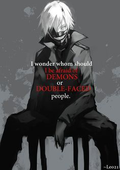 Random - my worlds tokyo ghoul quotes, tokyo ghoul wallpapers, kaneki, sad anime Dark Quotes, New Quotes, Life Quotes, Evil Quotes, Funny Quotes, Sad Anime Quotes, Manga Quotes, Kaneki, Tokyo Ghoul Quotes