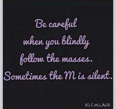 BE CAREFUL..,.