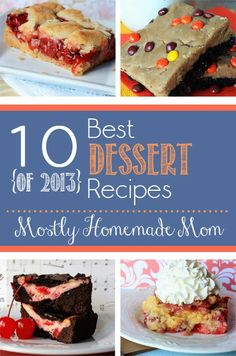 10 Best Desserts of 2013 on Mostly Homemade Mom!