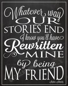"Lyrics from the Broadway musical play show Wicked song ""For Good"" Quote - ""Whatever way our stories end, I know you'll have rewritten mine by being my friend"" Great Quotes, Quotes To Live By, Me Quotes, Inspirational Quotes, Super Quotes, Amazing Quotes, Famous Quotes, The Words, Wicked Quotes"
