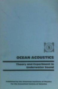 Ocean acoustics : theory and experiment in underwater sound / Ivan Tolstoy, C.S. Clay
