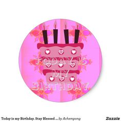 Today is my Birthday. Stay Blessed and Enjoy!  #beautiful Fantastic Feminine Design Gifts - Shirts, Posters, Art, & more Gift Ideas
