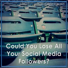Could You Lose All Your Social Media Followers?