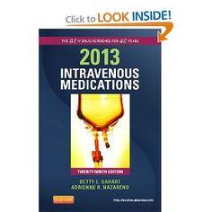 2013 Intravenous Medications: A Handbook for Nurses and Health Professionals, Medicine Book, Science Books, 40 Years, Nurses, Drugs, Medical, Group, Digital, School
