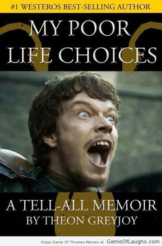 A tell all by Theon Greyjoy