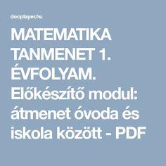 MATEMATIKA TANMENET 1. ÉVFOLYAM. Előkészítő modul: átmenet óvoda és iskola között - PDF Education, Onderwijs, Learning