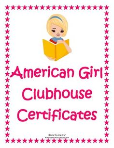 """This """"American Girl Clubhouse"""" Certificates Unit includes 14 printable certificates. They include 7 American Girl certificates (Samantha, Kit, Melody, Josefina, Ivy, Rebecca, and Kaya) and 7 Clubhouse Girl certificates. They are in PDF form for easy downloading and printing.Do you have students whoare fans of American Girl dolls and book series?"""