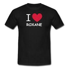 saint valentin, j'aime roxane, tee shirt i love roxane, tee shirt j'aime roxane, i love, i love roxane, tee shirt je t'aime roxane, je t'aime roxane, anniversaire roxane, amour roxane