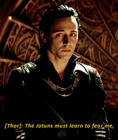 "[GIF] What's extremely depressing about this is that Loki knows (or at least suspects) that he's a Jotun now. He knows who those ""monsters"" are now, better than ever before."