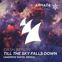 Dash Berlin - Till The Sky Falls Down (Andrew Rayel Remix) (A State Of Trance 742) (OUT NOW) by Armada Captivating on SoundCloud