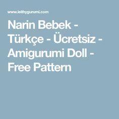 Narin Bebek - Türkçe - Ücretsiz - Amigurumi Doll - Free Pattern