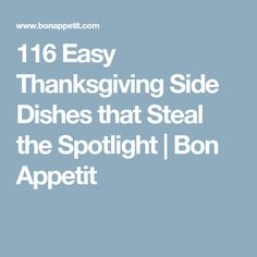 116 Easy Thanksgiving Side Dishes that Steal the Spotlight   Bon Appetit