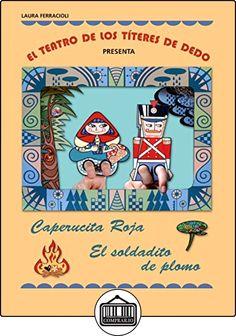 El teatro de los títeres de dedo presenta... Caperucita Roja / El soldadito de plomo de Laura Ferracioli ✿ Libros infantiles y juveniles - (De 3 a 6 años) ✿