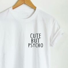 Cute but psycho side text t-shirt