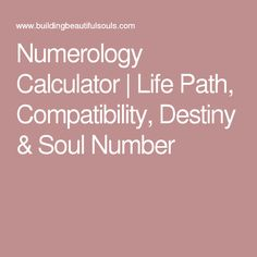 Numerology Calculator | Life Path, Compatibility, Destiny & Soul Number