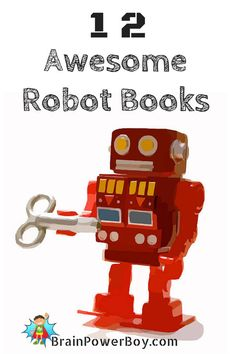 Does your boy love robots? 12 Awesome Robot Books picked out especially for boys.