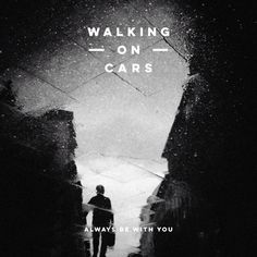 Listen #free in #Spotify: Always Be With You by Walking On Cars