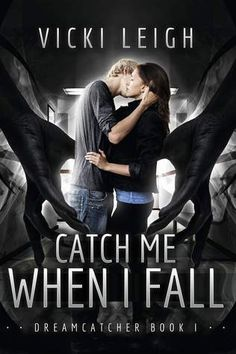 Catch Me When I Fall by Vicki Leigh | Published October 23rd 2014 by Curiosity Quills Press