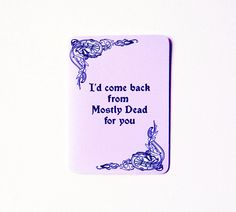 Princess Bride Card ♥- I'd come back from Mostly Dead for you. 4.00, via Etsy.