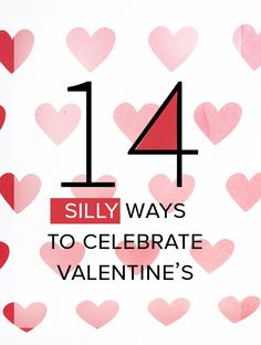 Tired of the usual celebrations? Here's 14 ways to celebrate silly for Valentine's Day.