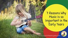 Is music in the early years important? I have identified 7 areas where I feel music makes a difference in a child's development in the early years.