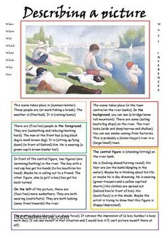 The first picture is 'The Bathers' by Seurat. The students choose the correct alternative in the brackets. On page 2, a picture for them to describe, with prompts. Remind them to make inferences, using 'maybe' or modals.  - ESL worksheets