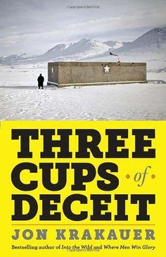 Three Cups of Deceit: How Greg Mortenson, Humanitarian Hero, Lost His Way by Jon Krakauer,http://www.amazon.com/dp/0307948765/ref=cm_sw_r_pi_dp_FfBttb08NMQ4NGDY