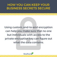 One way to keep your business secure is to use custom, end-to-end encryption