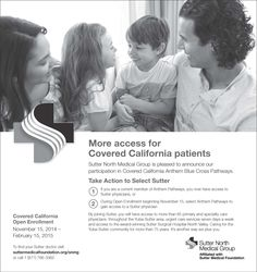 Last chance to participate in #CoveredCA  Anthem Blue Cross Pathways! Sutter North Medical Group is pleased to announce our participation. During Open Enrollment beginning November 15, select Anthem Pathways to gain access to a Sutter physician. Find your Sutter doctor now!