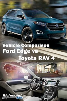 Ford Edge And Toyota Rav  Go Head To Head Ford Toyota Rav Edge Vehiclecomparison