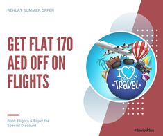Rehlat Summer Offer Get Flat 170 AED OFF on Flights Book Flights & Enjoy the Journey Hurry UP! #SAVIOPLUS