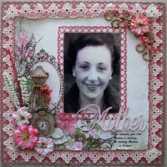 Mother ~ Heritage memorial page with amazing vintage feminine embellishments.