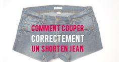 Tuto en images : comment recouper un jean pour en faire un short, comment couper un short en jean, facilement et correctement !