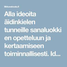 Alla ideoita äidinkielen tunneillesanaluokkien opetteluun ja kertaamiseen toiminnallisesti.Ideat ovat Helsingin OKL:n opiskelijoiden kehittämiä.