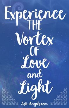 Experience the Vortex of Love and Light