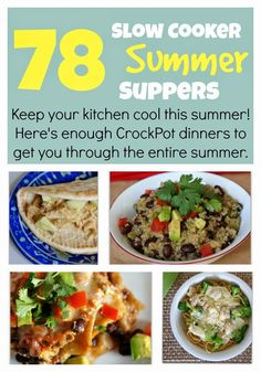 78 Slow Cooker Summer Suppers--Enough summer crockpot recipes to get you through the entire summer! #slowcookersummersuppers #crockpot