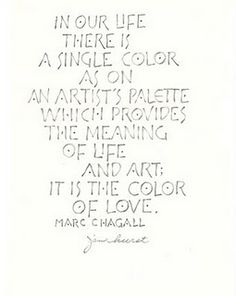 Marc Chagall quote. <3 Talented and smart!