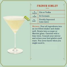 Let the French Gimlet be your cocktail foreplay: combine 1 part St-Germain to 2 parts Gin, and ½ part fresh lime juice. Wine Cocktails, Cocktail Drinks, Fun Drinks, Yummy Drinks, Alcoholic Drinks, Cocktail Recipes, Classic Cocktails, Gimlet Recipe, Beer Store
