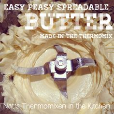Easy Peasy Spreadable Butter in your Thermomix