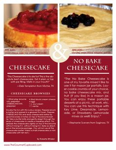 """Cheesecake and No Bake Cheesecake  Check out my """"The Gourmet Cupboard"""" website at: http://www.thegourmetcupboard.com/sites/index.php?repid=7634  Our gourmet food mixes are delightfully delicious and super easy to make!  Your mouth will thank you!"""