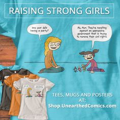 http://shop.unearthedcomics.com/product/womens-playing-with-dolls-short-sleeve-t-shirt/ - It's about empowerment!  Show your support for raising strong girls, being empowered, and helping me to get these comics out into the world by buying tees, mugs and posters (every bit helps! Thanks!). Go to http://shop.unearthedcomics.com/ #empowerment #feminism #womensrights #parenting #comics #webcomics #unearthedcomics #women #graphictees #rights