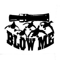 Wholesale / lot / lot Blow Me Duck Hunting Hunter Car Vinyl Decal St. Wholesale / lot / lot Blow Me Duck Hunting Hunter Car Vinyl Decal Sticker # Funny Decals, Funny Stickers, Vinyl Decals, Car Decals, Bumper Stickers, Window Art, Window Decals, Duck Hunting Tattoos, Hunting Drawings