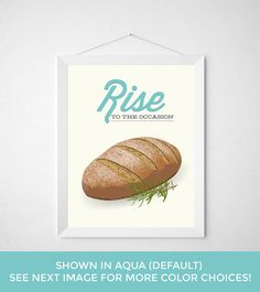 Kitchen Print Bread  Rise to the occasion  Poster art by noodlehug Kitchen Print Bread - Rise to the occasion - Poster art wall decor artisan bread loaf baking bake modern minimal fun funny pun rosemary aqua