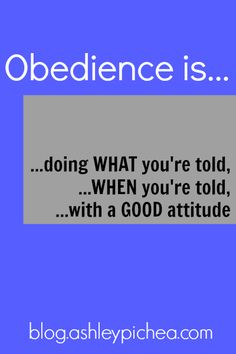 Obedience is... | blog.ashleypichea.com