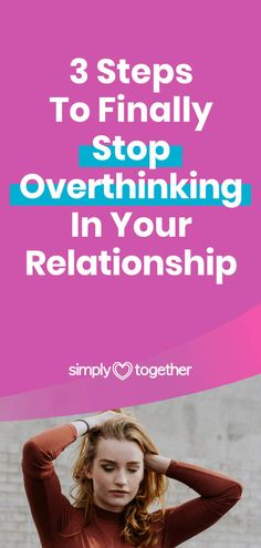 Overthinking in relationships can cause you a lot of emotional distress. It is a tricky issue to deal with. Here you'll find three tips that helped me with overcoming this problem. This is how I learned to gain control over my thoughts and quit overthinking in my relationship.    #RelationshipStuff #AdviceForWomen #RelationshipTips #PersonalDevelopment #HealthyRelationships